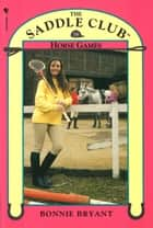 Saddle Club Book 16: Horse Games ebook by Bonnie Bryant-Hiller