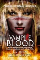 Vampire Blood ebook by Kathryn Meyer Griffith