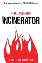 Incinerator ebook by Niall Leonard