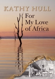 For My Love of Africa ebook by Kathy Hull
