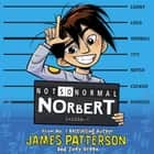 Not So Normal Norbert audiobook by James Patterson, Michael Crouch