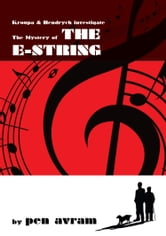 The Mystery of the 'E' String ebook by Pen Avram