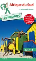 Guide du Routard Afrique du Sud 2017 - + Swaziland et Lesotho ebook by Collectif