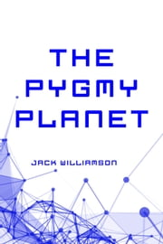 The Pygmy Planet ebook by Jack Williamson