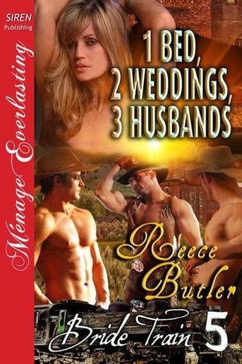 1 Bed, 2 Weddings, 3 Husbands ebook by Butler, Reece