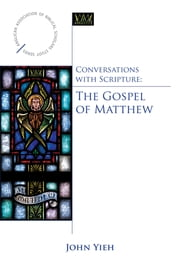 Conversations with Scripture: The Gospel of Matthew ebook by John Yieh