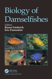 Biology of Damselfishes ebook by Bruno Frédérich,Eric Parmentier