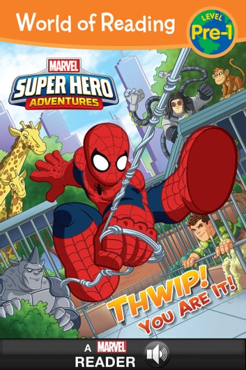 World of Reading: Super Hero Adventures: Thwip! You Are It! - A Marvel Read-Along (Level Pre-1 ) ebook by Marvel Press Book Group
