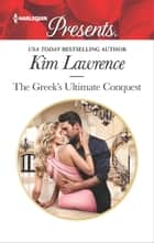 The Greek's Ultimate Conquest ebook by Kim Lawrence