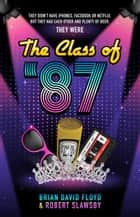 The Class of '87 ebook by Brian David Floyd, Robert Slawsby