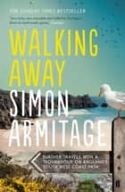 Walking Away ebook by Simon Armitage