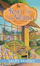 Knot of This World ebook by Mary Marks