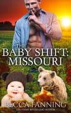 The Baby Shift: Missouri ebook by Becca Fanning