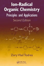 Ion-Radical Organic Chemistry: Principles and Applications, Second Edition ebook by Todres, Zory Vlad
