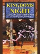 Kingdoms Of The Night ebook by Allan Cole