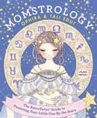 Momstrology - The AstroTwins' Guide to Parenting Your Little One by the Stars ebook by Ophira Edut, Tali Edut