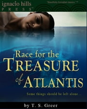 Race for the Treasure of Atlantis ebook by T. S. Greer