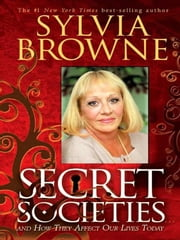 Secret Societies ebook by Sylvia Browne