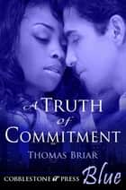 A Truth of Commitment ebook by Thomas Briar