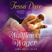 The Wallflower Wager - Girl Meets Duke audiobook by Tessa Dare