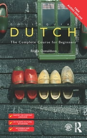 Colloquial Dutch - A Complete Language Course ebook by Bruce Donaldson