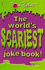 The World's Scariest Jokebook ebook by John Byrne