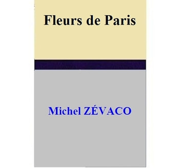 Fleurs de Paris ebook by Michel ZÉVACO