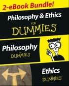 Philosophy & Ethics For Dummies 2 eBook Bundle: Philosophy For Dummies & Ethics For Dummies ebook by Tom Morris, Christopher Panza, Adam Potthast