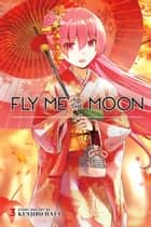 Fly Me to the Moon, Vol. 3 ebook by