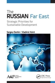 The Russian Far East: Strategic Priorities for Sustainable Development ebook by Darkin, Sergey