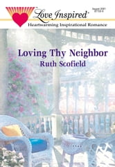 Loving Thy Neighbor ebook by Ruth Scofield