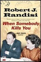 When Somebody Kills You ebooks by Robert J. Randisi