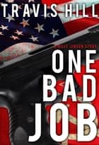 One Bad Job - A Billy Jensen Story ebook by Travis Hill