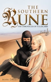 The Southern Rune - The Chronicles of Tulascarri ebook by Mark Davies