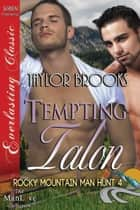 Tempting Talon ebook by Taylor Brooks