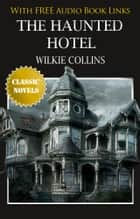 THE HAUNTED HOTEL Popular Classic Literature eBook by Wilkie Collins