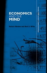 Economics and the Mind ebook by Barbara Montero,Mark D. White