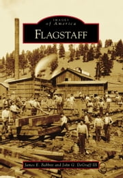Flagstaff ebook by James E. Babbitt,John DeGraff III