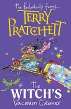 The Witch's Vacuum Cleaner - And Other Stories ebook by Terry Pratchett