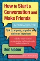 How To Start A Conversation And Make Friends ebook by Don Gabor