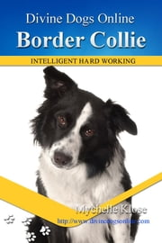 Border Collies ebook by Mychelle Klose