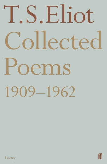 Collected Poems 1909-1962 ebook by T. S. Eliot