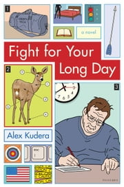 Fight For Your Long Day ebook by Alex Kudera