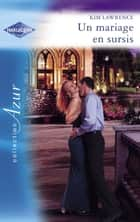 Un mariage en sursis (Harlequin Azur) ebook by Kim Lawrence