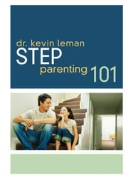 Step-Parenting 101 ebook by Kevin Leman