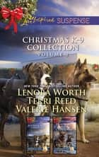 Christmas K-9 Collection Volume 2/Surviving Christmas/Holiday High Alert/A Killer Christmas/Yuletide Stalking ebook by Lenora Worth, Terri Reed, Valerie Hansen