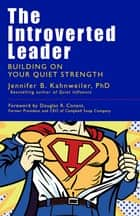 The Introverted Leader ebook by Jennifer Kahnweiler