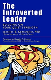 The Introverted Leader - Building on Your Quiet Strength ebook by Jennifer Kahnweiler