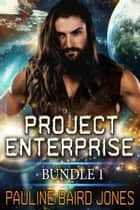 Project Enterprise Bundle 1 - Books 1 & 2 ebook by Pauline Baird Jones