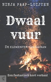 Dwaalvuur ebook by Ninja Paap-Luijten